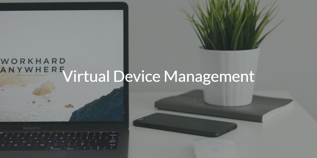 Virtual Device Management
