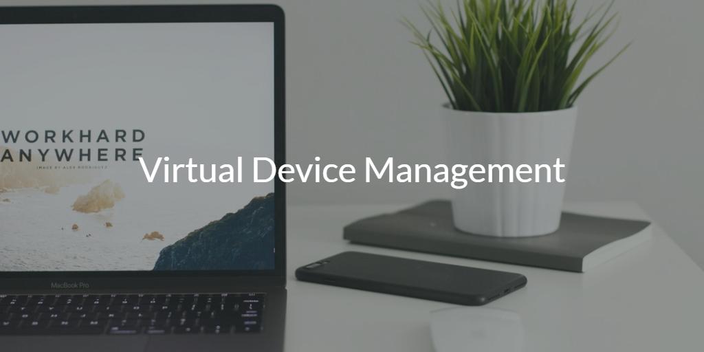 Virtual Device Management