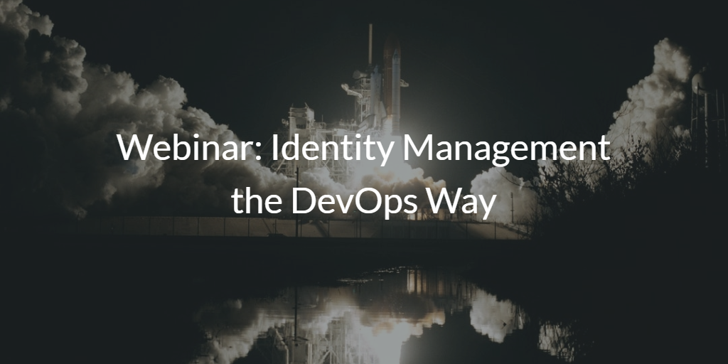 Webinar Identity Management the DevOps Way