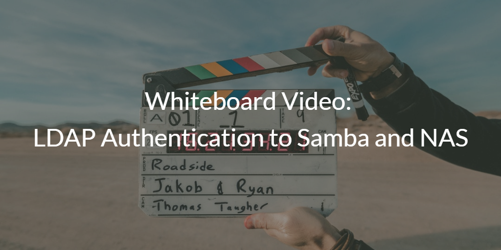 Whiteboard Video LDAP Authentication to Samba and NAS