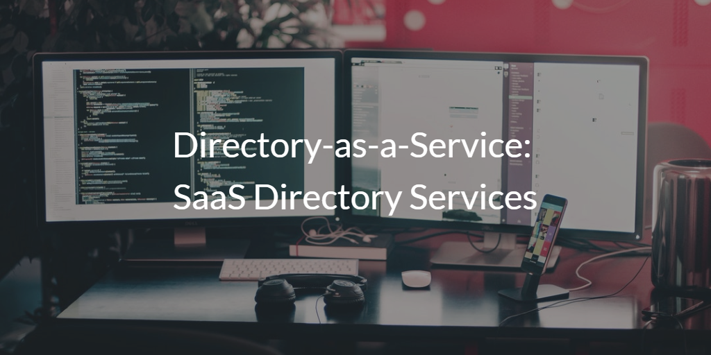 Directory-as-a-Service SaaS Directory Services