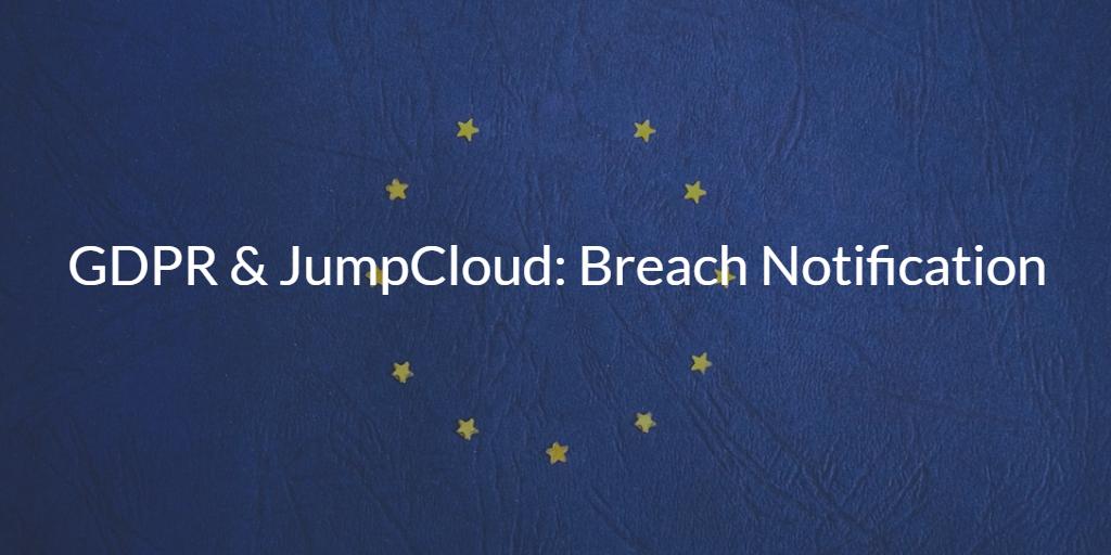 GDPR & JumpCloud: Breach Notification