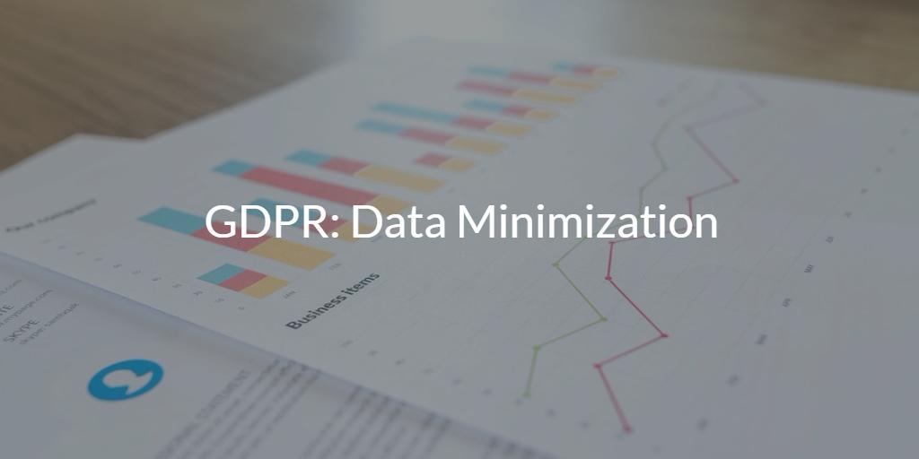 GDPR: Data Minimization
