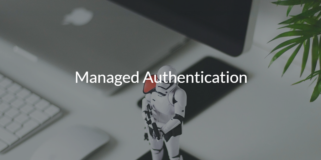 Managed Authentication