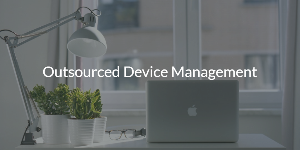 Outsourced Device Management