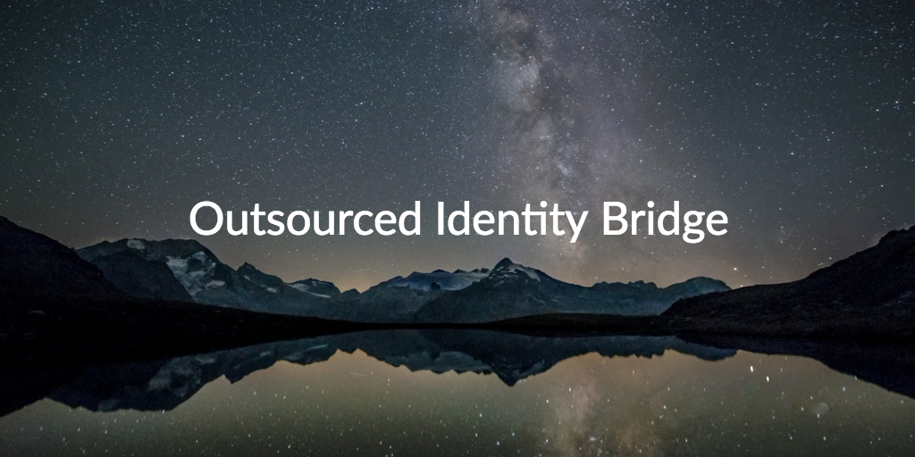 outsourced identity bridge