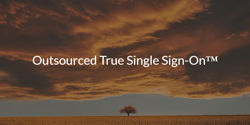 outsourced true single sign-on