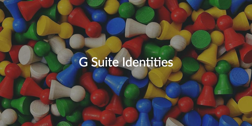 G Suite Identities