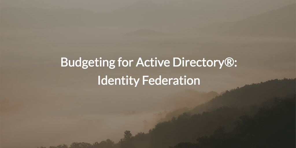 budgeting for active directory identity federation