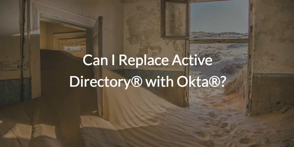 Can I Replace Active Directory® with Okta® | JumpCloud
