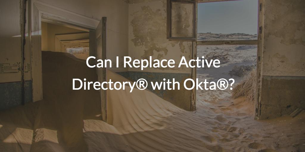 replace active directory okta