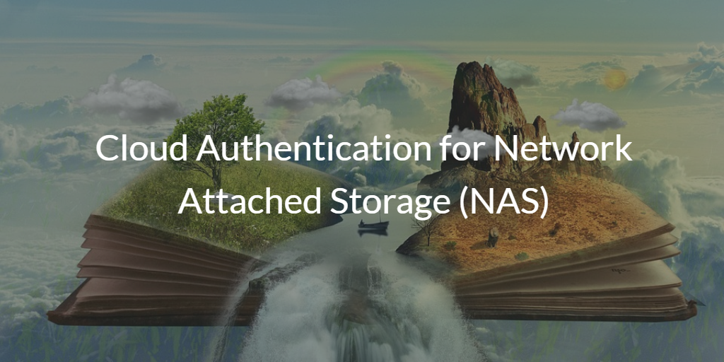 Cloud Authentication for Network Attached Storage (NAS)