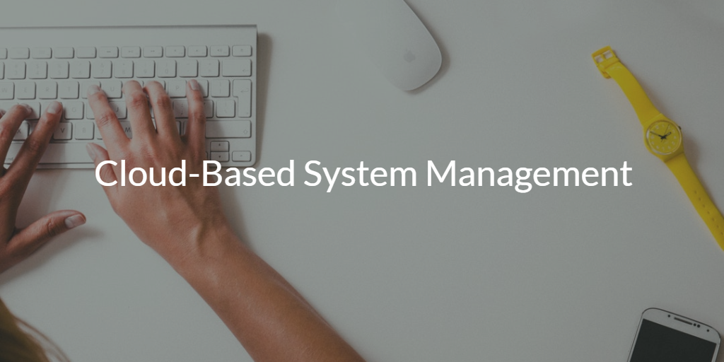 Cloud-Based System Management