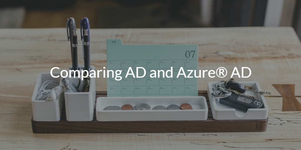 Comparing AD and Azure AD