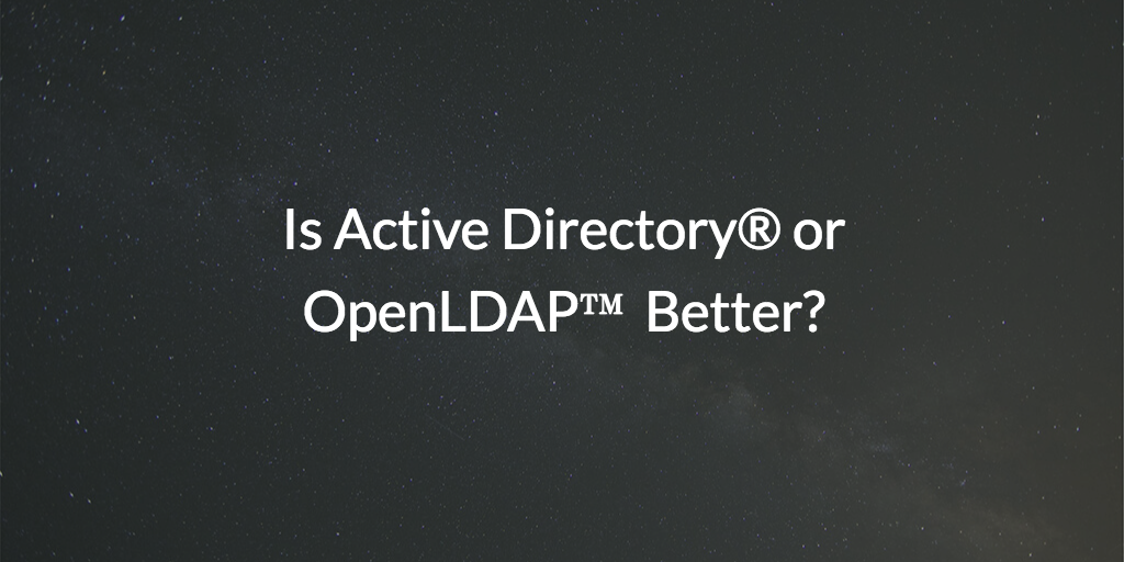 active directory or openldap