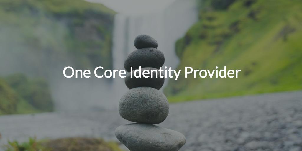 one core identity provider