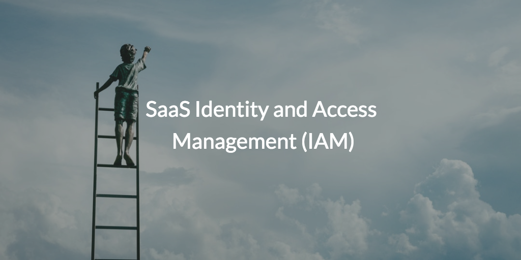 SaaS Identity and Access Management