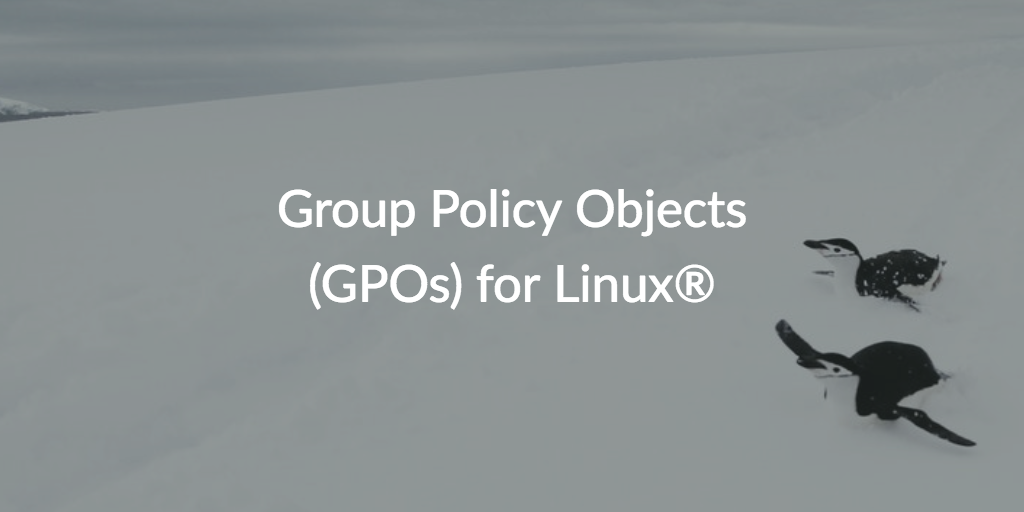GPOs for Linux