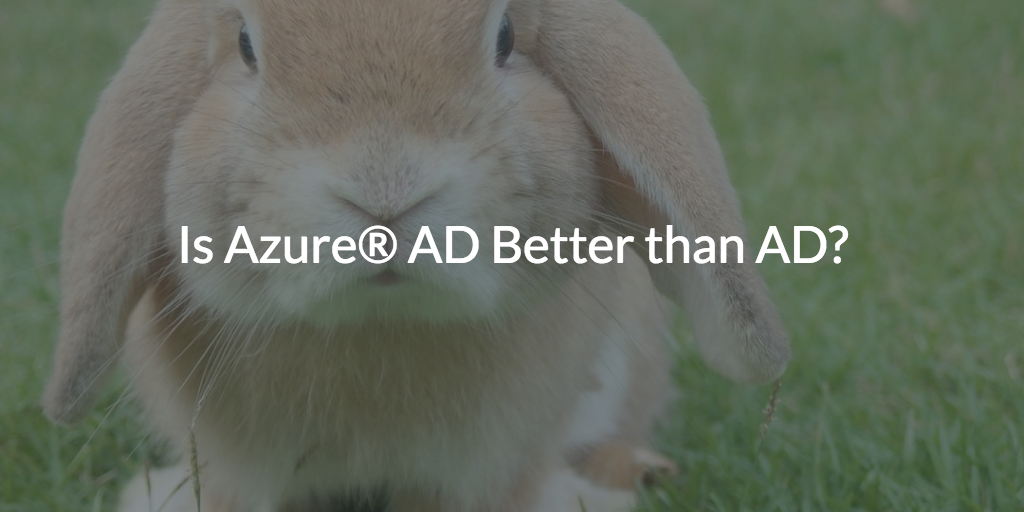 is azure ad better than ad