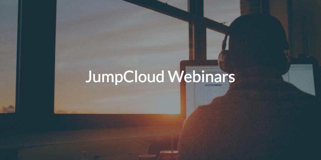 JumpCloud Webinars