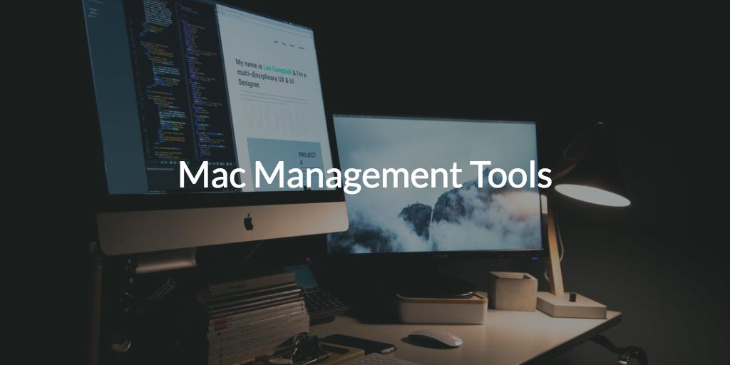 Mac Management Tools