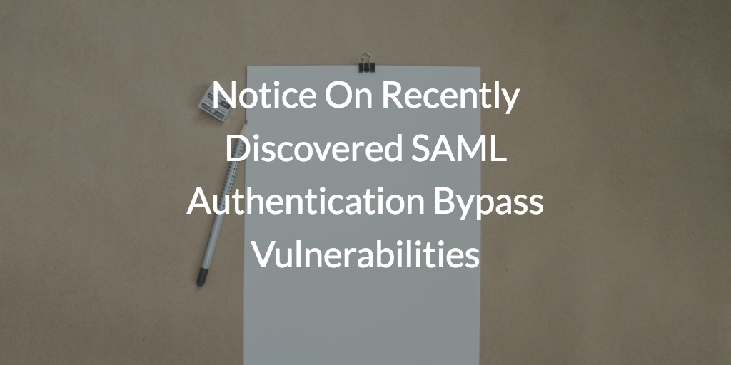 Recently Discovered SAML Auth  Bypass Vulnerabilities