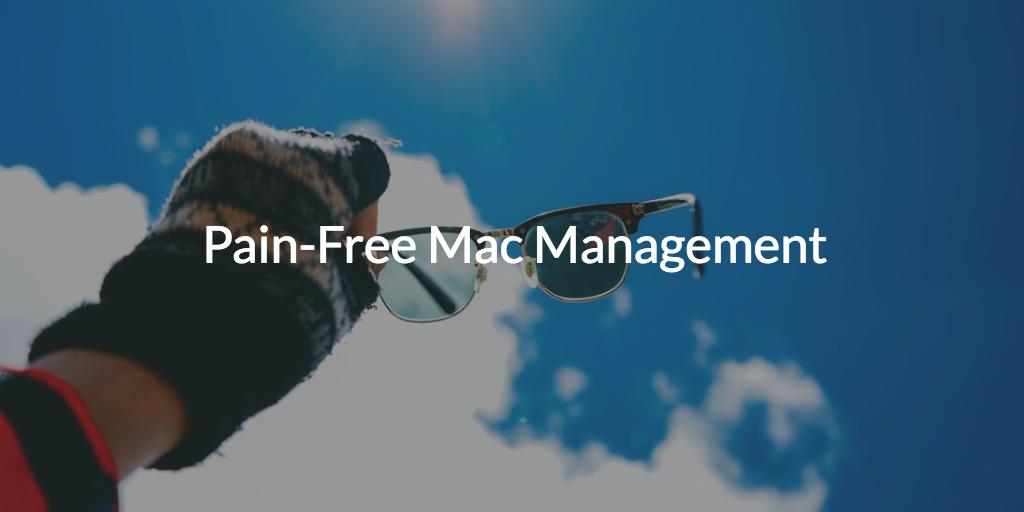 Pain-Free Mac Management