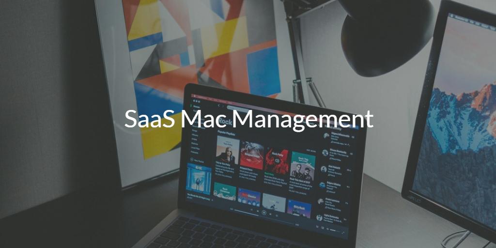 SaaS Mac Management