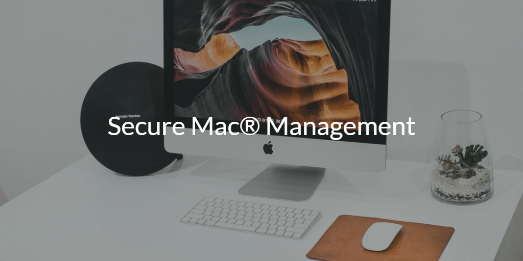 Secure Mac Management