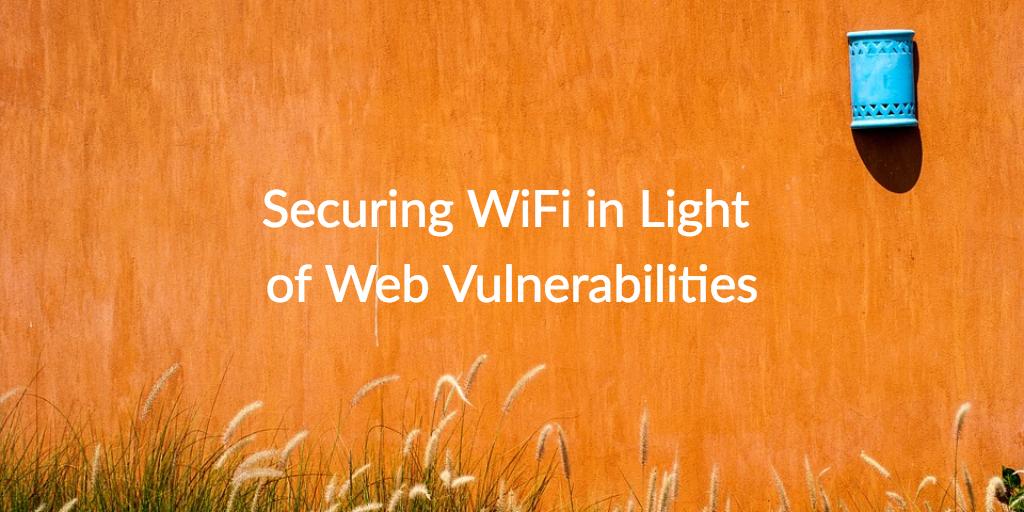 secure wifi web vulnerabilities