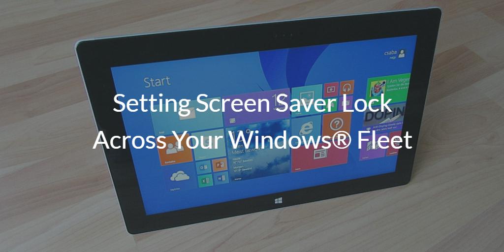 Setting Screen Saver Lock Across Your Windows Fleet | JumpCloud
