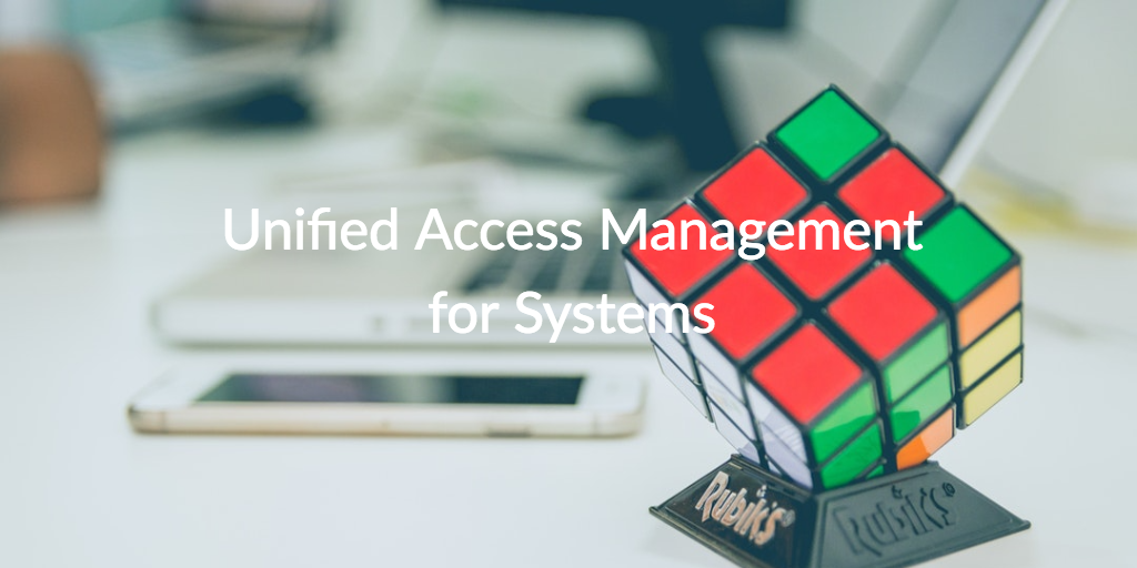 unified access management systems