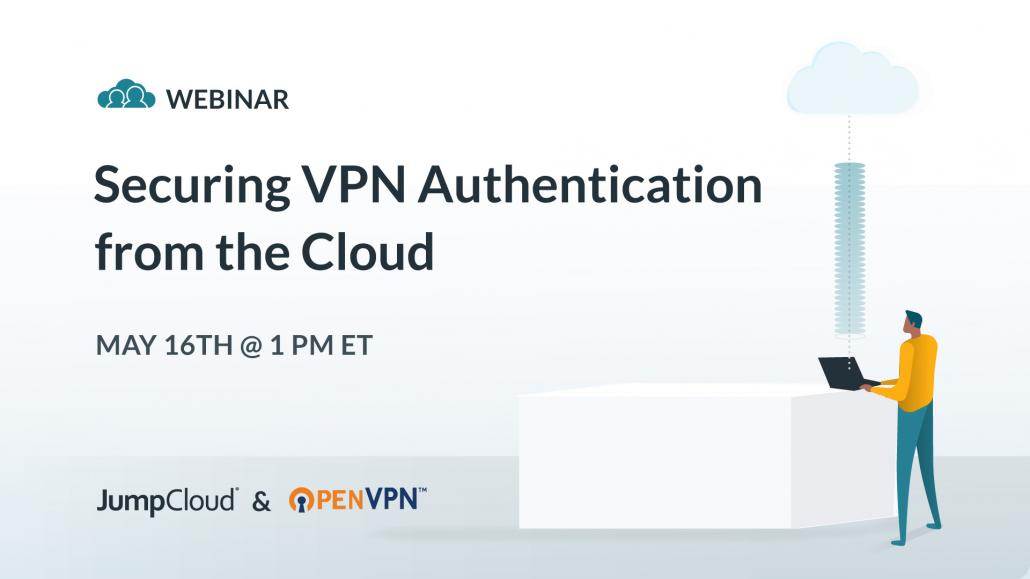 VPN Meets IAM: Don't Skip Out on Managing Remote Workers | JumpCloud