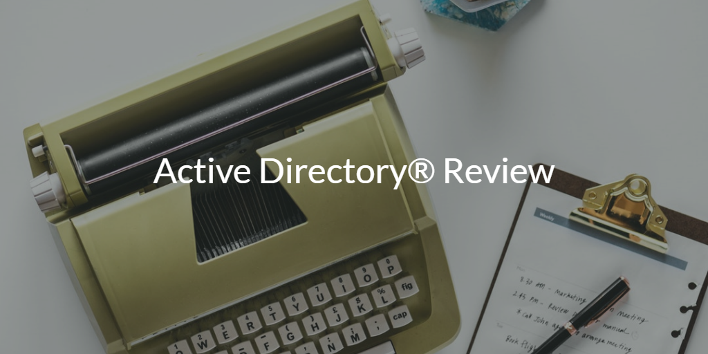 Active Directory® Review