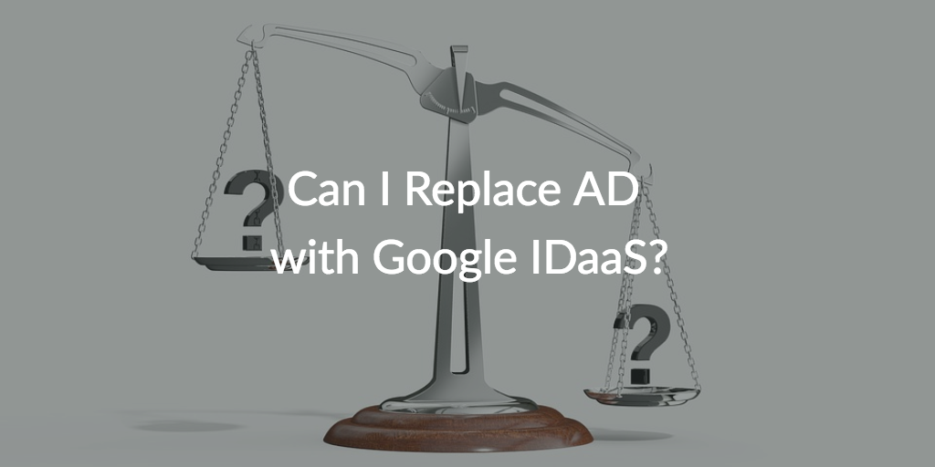replace active directory google idaas