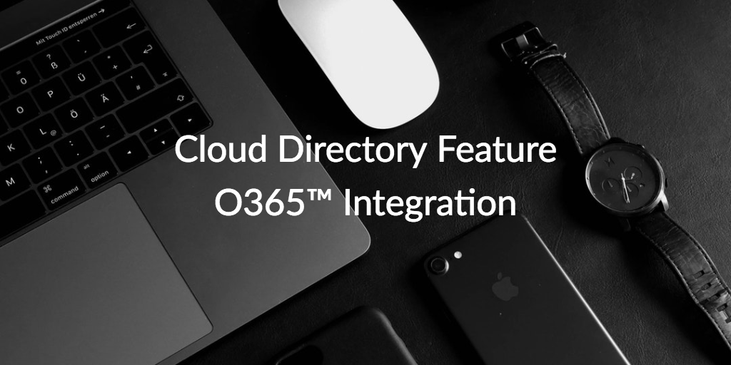 cloud directory feature office 365 integration