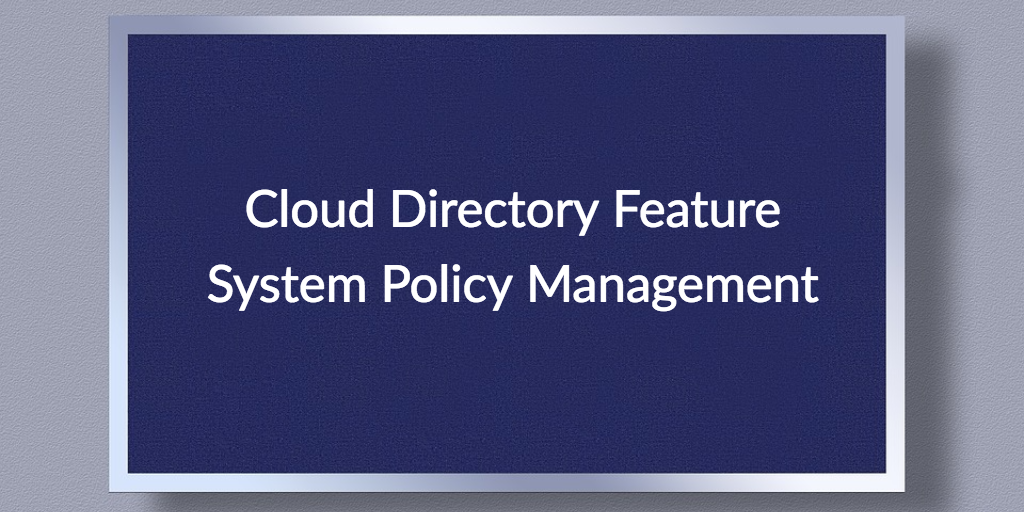 cloud directory feature system policy management