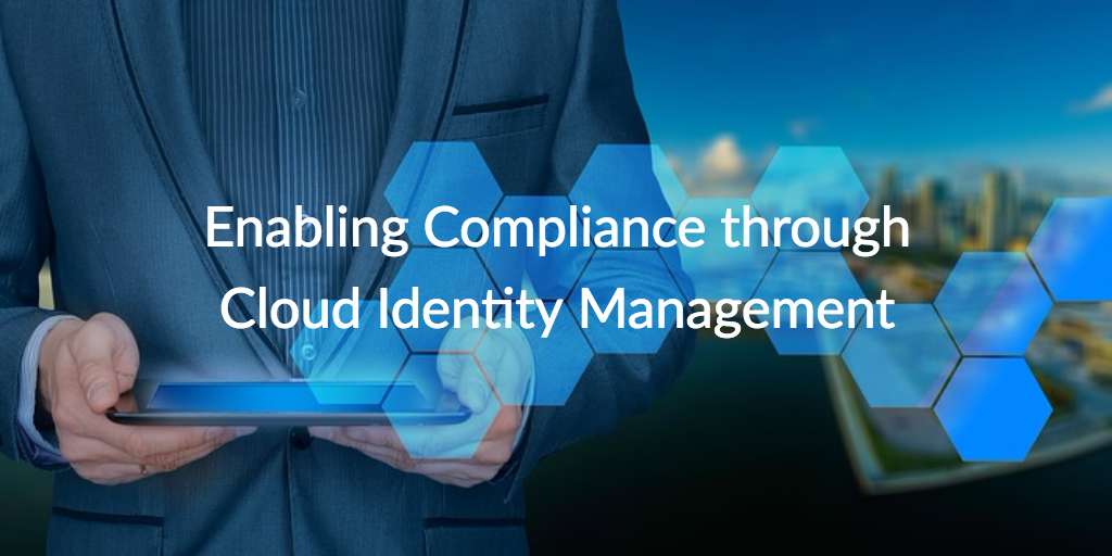 enabling compliance through cloud identity management