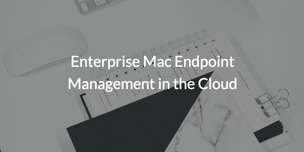 mac endpoint management