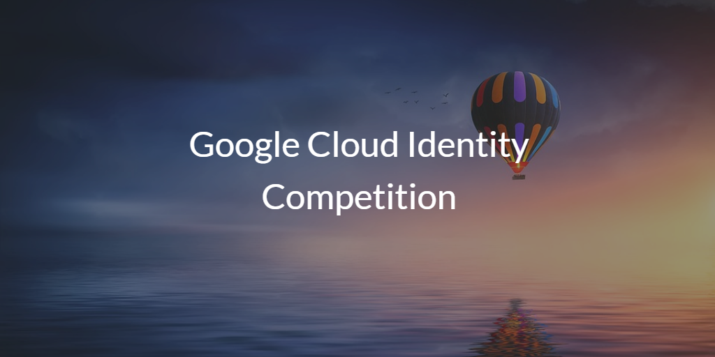 Google Cloud Identity Competition