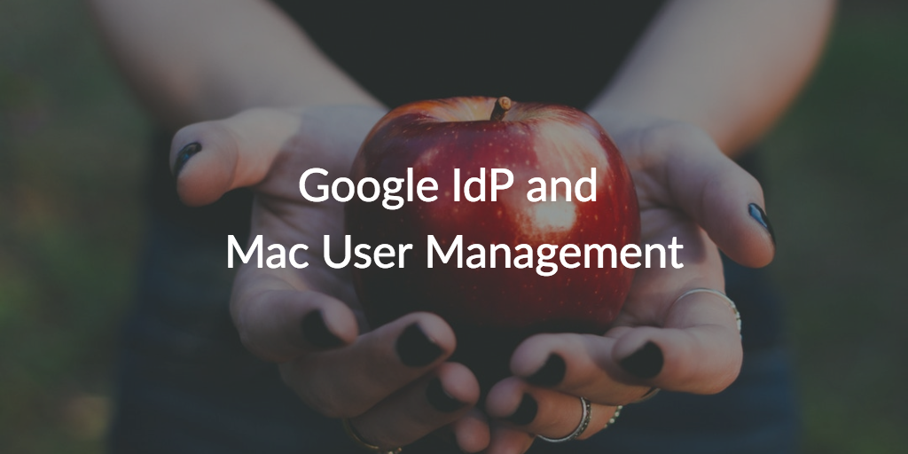 google idp mac user management