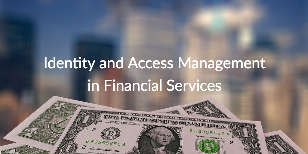 identity and access management in financial services