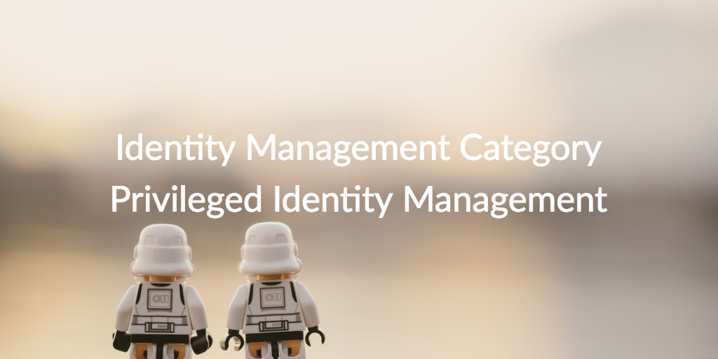 identity management category privileged identity management
