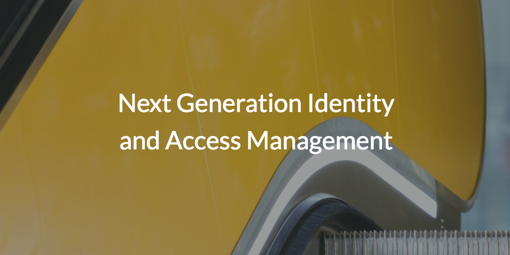 next generation identity and access management