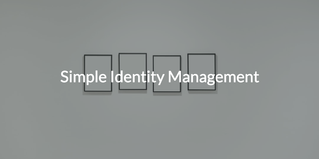 Simple Identity Management