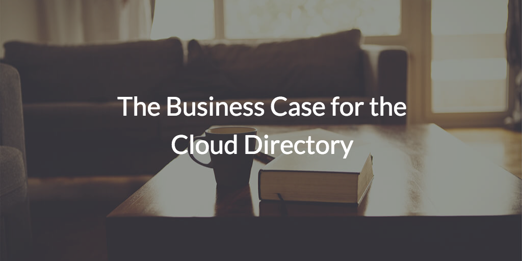 The Business Case for the Cloud Directory