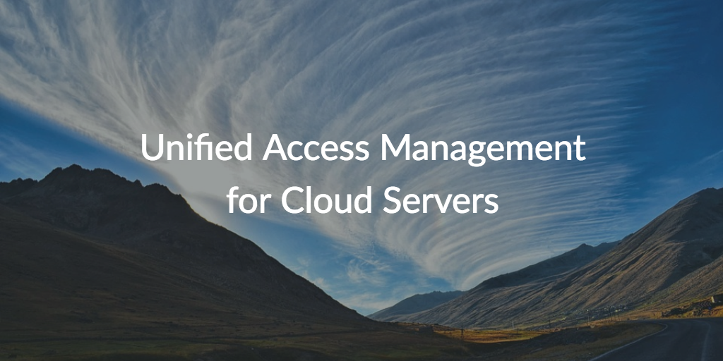 unified access management for cloud servers