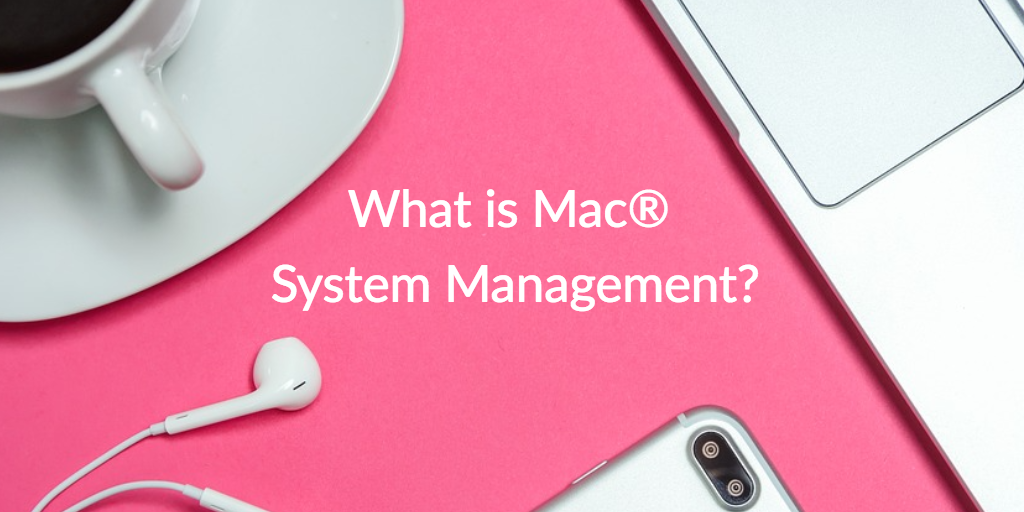 what is mac system management