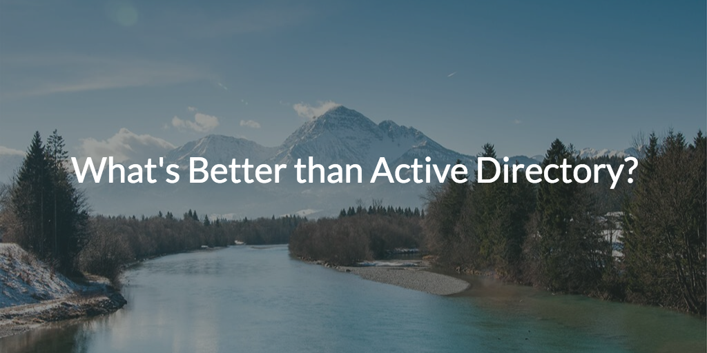 better than active directory