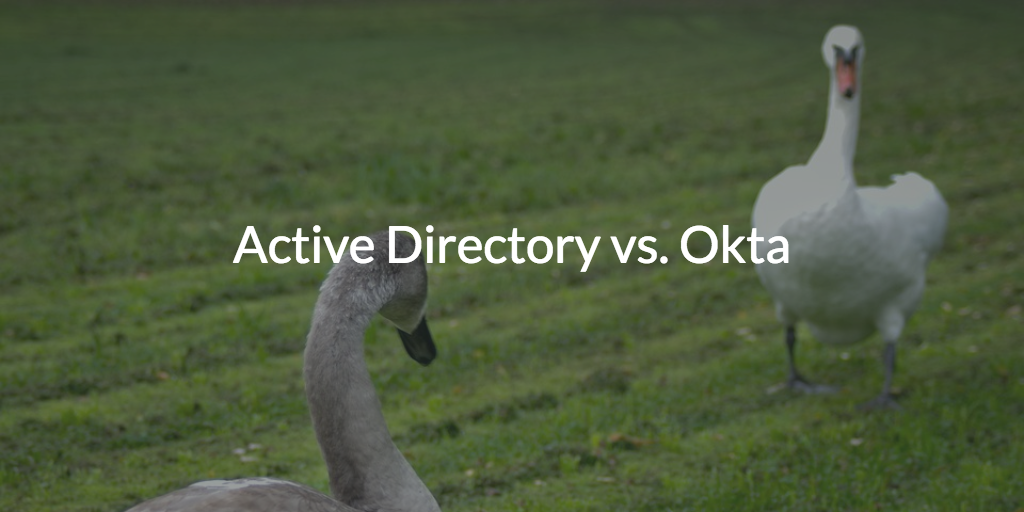 Active Directory vs  Okta - Security Boulevard